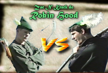 Zac N' Krack do Robin Hood